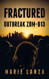 Fractured: Outbreak ZOM-813 (book 1)